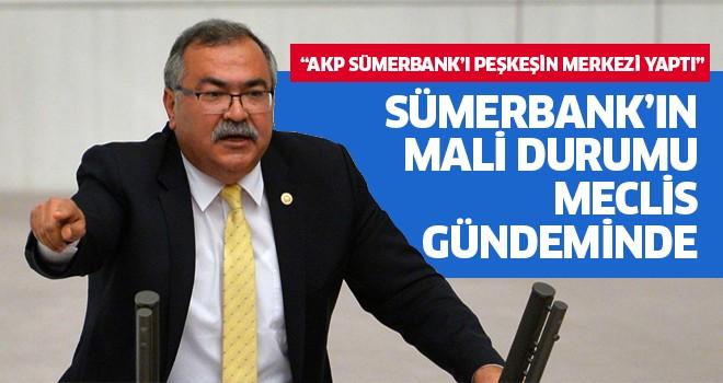 Sümerbank'ın mali durumu meclis gündeminde