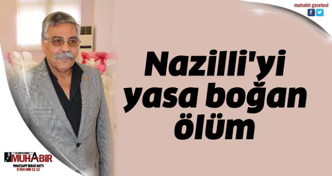 Nazilli'yi yasa boğan ölüm