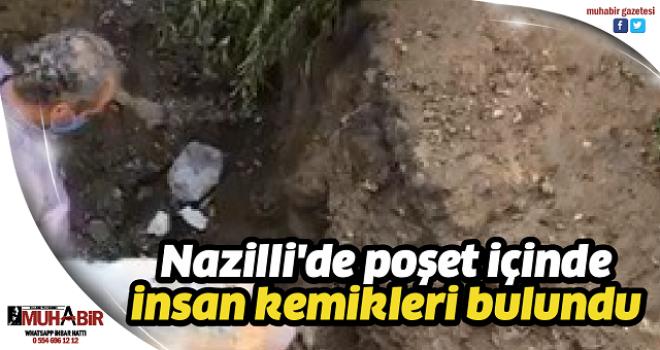 Nazilli'de poşet içinde insan kemikleri bulundu
