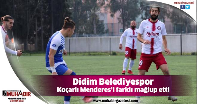 Didim Belediyespor Koçarlı Menderes'i farklı mağlup etti