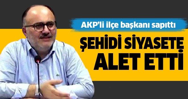 AKP ilçe başkanından skandal sözler