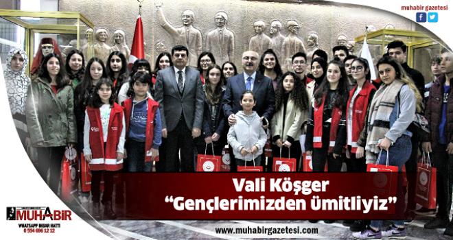 """Vali Köşger; """"Gençlerimizden ümitliyiz"""""""