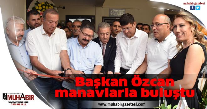 Başkan Özcan manavlarla buluştu