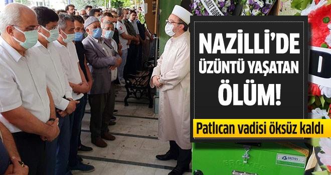 Nazilli'de üzüntü yaşatan ölüm