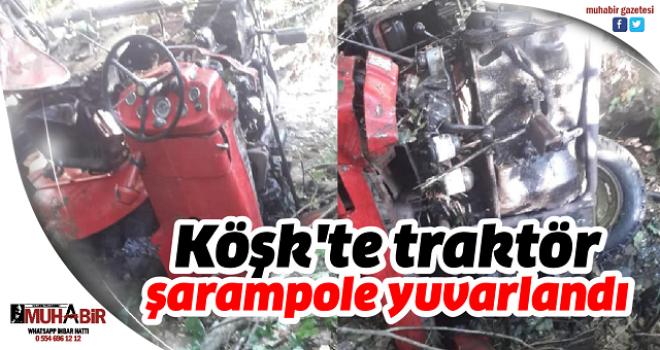 Köşk'te traktör şarampole yuvarlandı