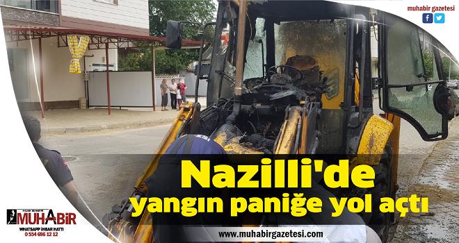 Nazilli'de yangın paniğe yol açtı