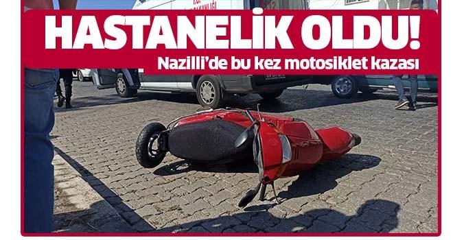 Nazilli'de bu kez motosiklet kazası