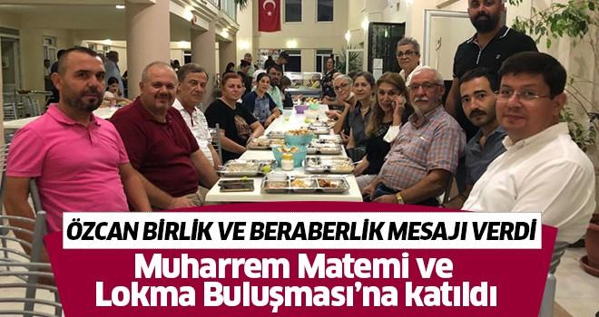 Başkan Özcan Muharrem Matemi ve Lokma Buluşması'na katıldı