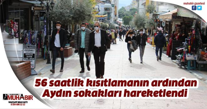 56 saatlik kısıtlamanın ardından Aydın sokakları hareketlendi