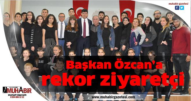 Başkan Özcan'a rekor ziyaretçi