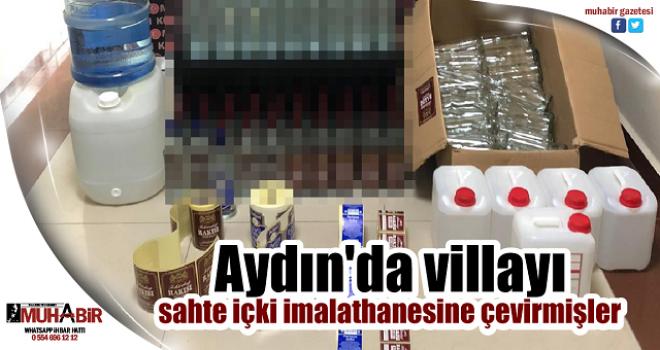 Aydın'da villayı sahte içki imalathanesine çevirmişler