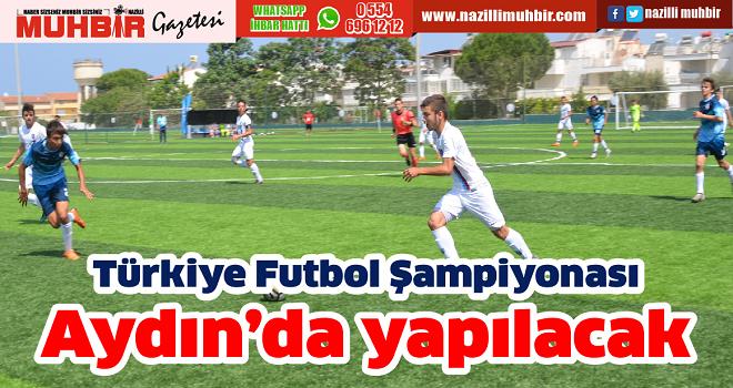 Türkiye Futbol Şampiyonası Aydın'da yapılacak