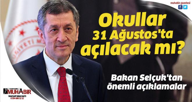 Okullar 31 Ağustos'ta açılacak mı? Bakan Selçuk'tan önemli açıklamalar
