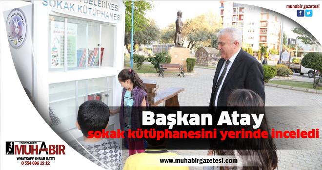 Başkan Atay sokak kütüphanesini yerinde inceledi