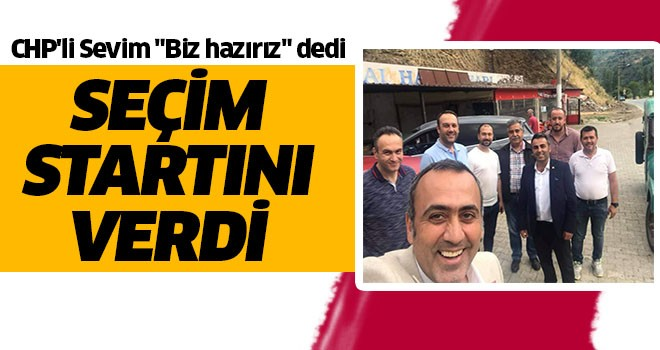CHP'li Sevim seçim startını verdi