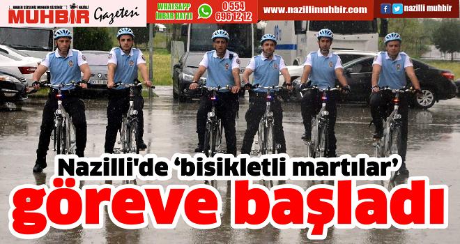 Nazilli'de 'bisikletli martılar' göreve başladı