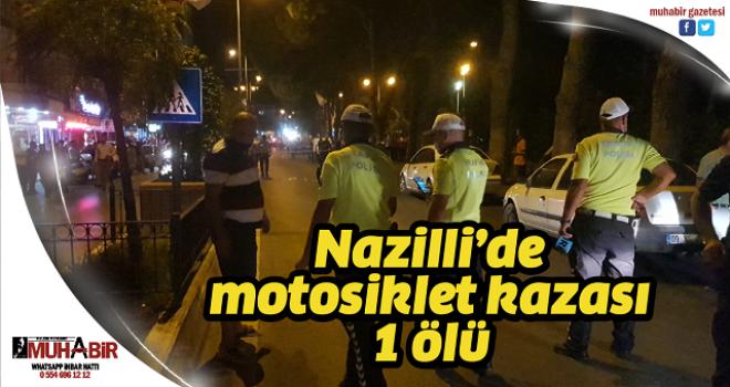 Nazilli'de motosiklet kazası: 1 ölü