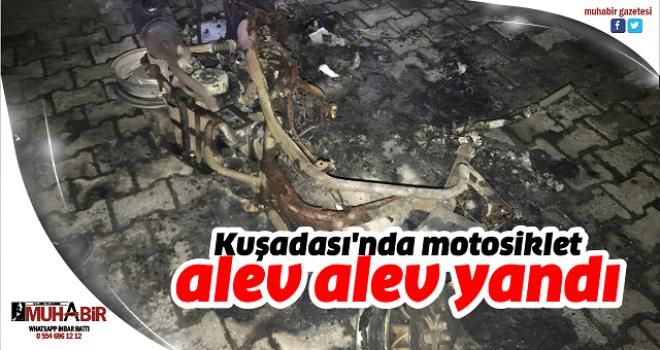 Kuşadası'nda motosiklet alev alev yandı