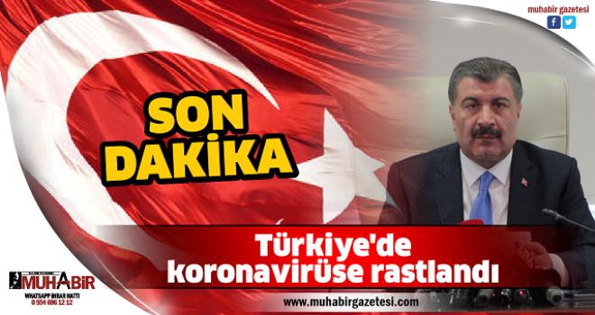 Türkiye'de koronavirüse rastlandı