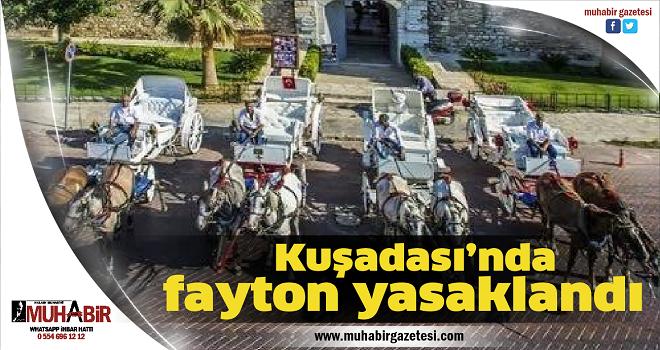 Kuşadası'nda fayton yasaklandı