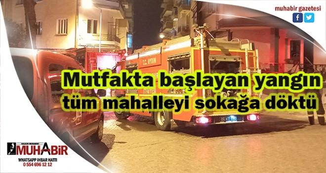 Mutfakta başlayan yangın, tüm mahalleyi sokağa döktü