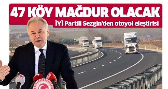 İYİ Partili Sezgin'den otoyol eleştirisi