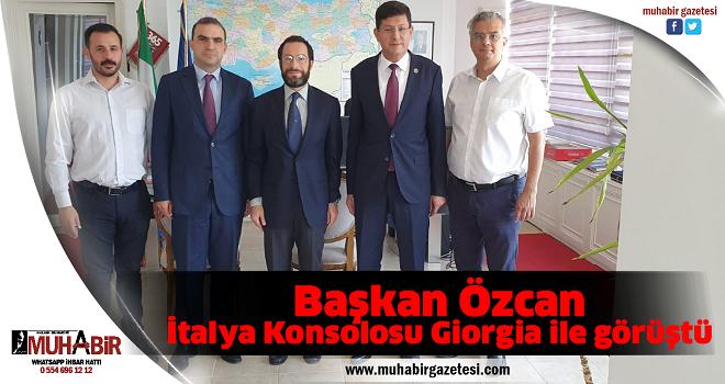 Başkan Özcan, İtalya Konsolosu Giorgia ile görüştü