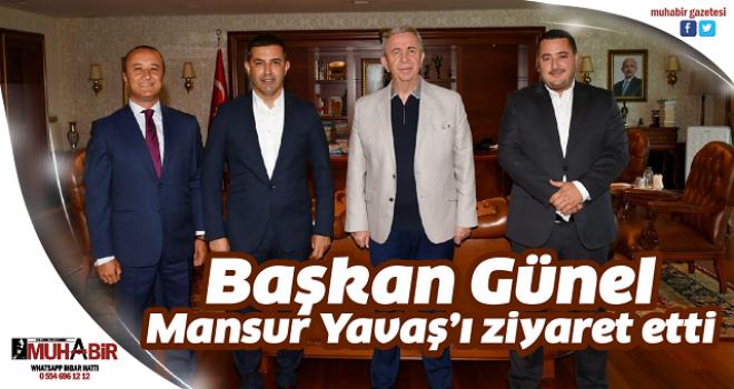 Başkan Günel, Mansur Yavaş'ı ziyaret etti