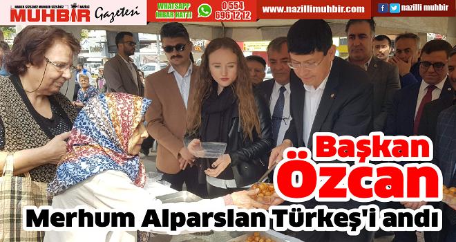 Başkan Özcan, merhum Alparslan Türkeş'i andı