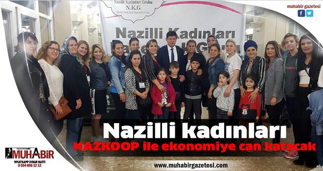 Nazilli kadınları, NAZKOOP ile ekonomiye can katacak