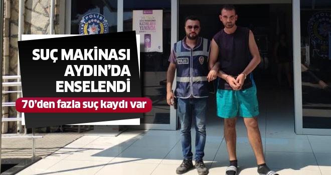 Suç makinesi Aydın'da yakalandı