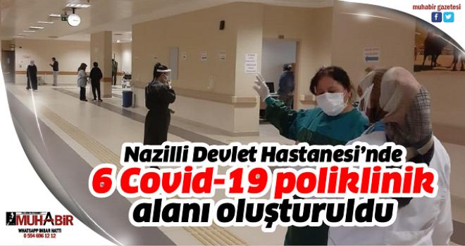 Nazilli Devlet Hastanesi'nde 6 Covid-19 poliklinik alanı oluşturuldu