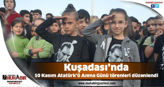 Kuşadası'nda 10 Kasım Atatürk'ü Anma Günü törenleri düzenlendi