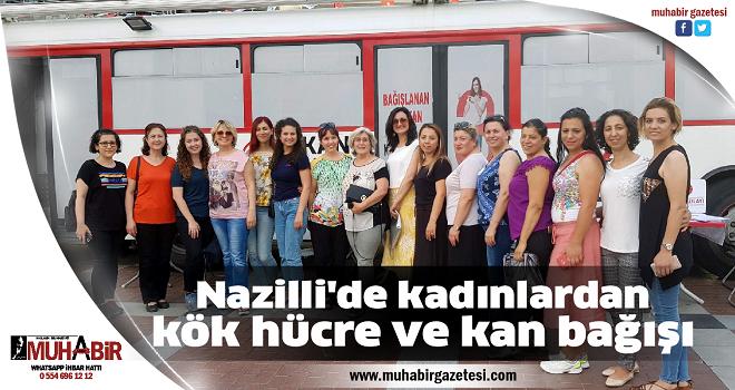 Nazilli'de kadınlardan kök hücre ve kan bağışı