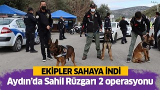 Aydın'da Sahil Rüzgarı 2 operasyonu