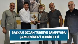 Başkan Özcan Türkiye Şampiyonu Çamdeviren'i tebrik etti