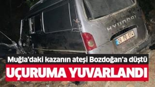 Muğla'daki kazanın ateşi Bozdoğan'a düştü