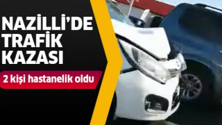 Nazilli'de trafik kazası:2 yaralı