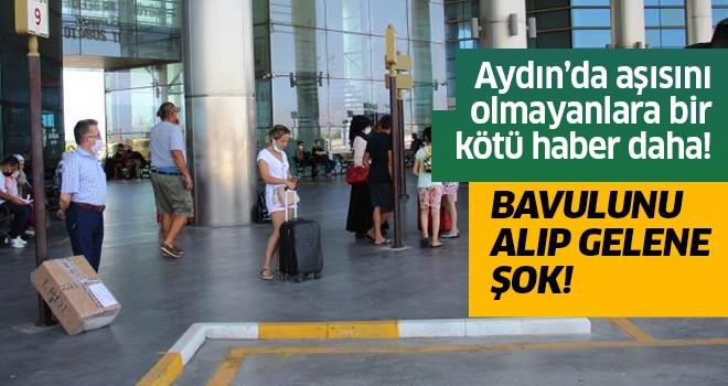 Aydın'da aşı olmayanlara bir kötü haber daha!