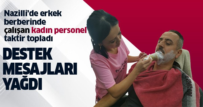 Nazilli'de kadın berbere destek mesajları yağdı