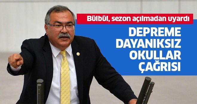 CHP'li Bülbül'den 'depreme dayanıksız okullar' çağrısı