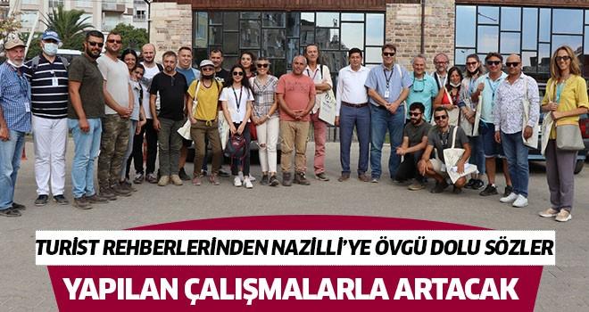 Turist rehberlerinden Nazilli'ye övgü dolu sözler