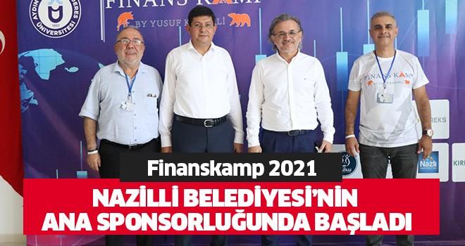 Finanskamp 2021 Nazilli Belediyesi'nin ana sponsorluğunda başladı