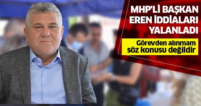 MHP'li Başkan Eren iddiaları yalanladı