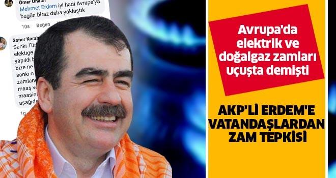 AKP'li Erdem'e vatandaşlardan zam tepkisi