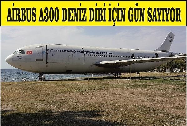 AİRBUS A300 deniz dibi için gün sayıyor