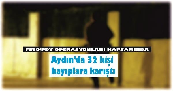 Aydın'da 32 kişi firarda