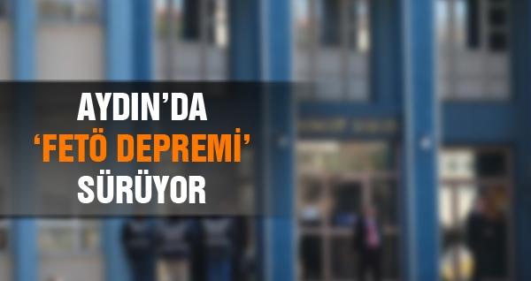 Aydın'da FETÖ Depremi Sürüyor