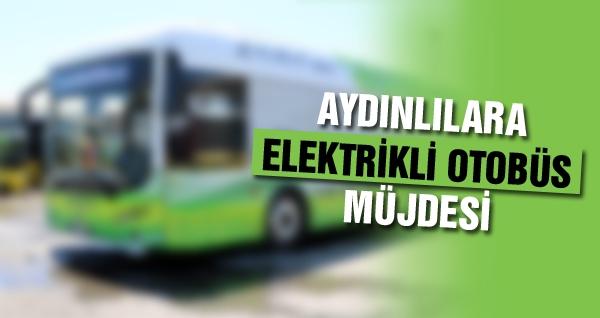 Aydınlılara Elektrikli Otobüs Müjdesi
