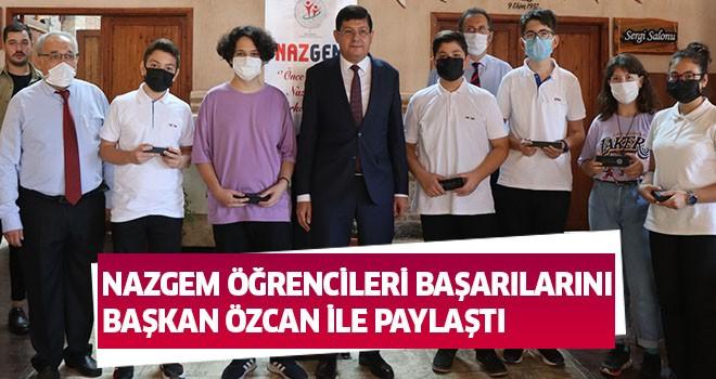 NAZGEM öğrencileri başarılarını Başkan Özcan ile paylaştı